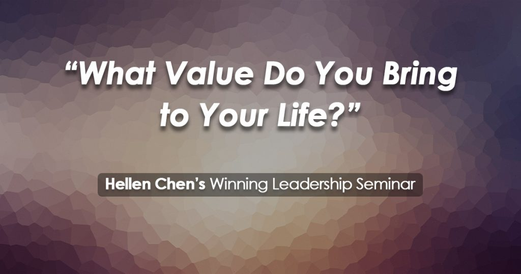Hellen's Article 4 – What Value Do You Bring To Your Life